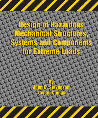 Design of Hazardous Mechanical Structures, Systems and Components for Extreme Loads (Paperback)