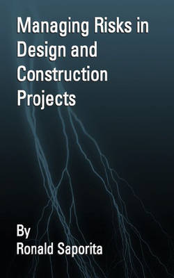 Managing Risks in Design and Construction Projects (Paperback)
