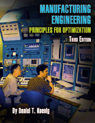 Manufacturing Engineering: Principles for Optimization (Paperback)