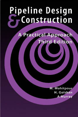 Pipeline Design and Construction: A Practical Approach (Paperback)