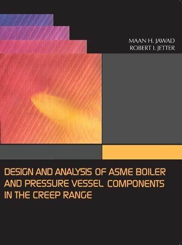 Design and Analysis of ASME Boiler & Pressure Vessel Components in the Creep Range (Hardback)