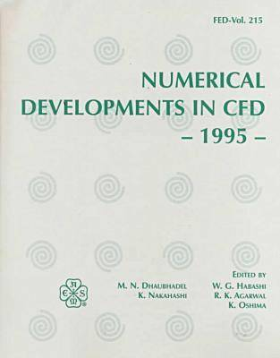 Proceedings of the ASME /JSME Fluids Engineering Conference 1995: Numerical Developments in CFD - FED v. 215 (Hardback)