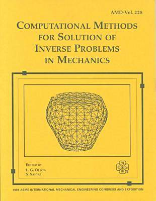 Computational Methods for Solution of Inverse Problems in Mechanics (Paperback)