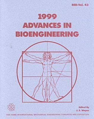 1999 Advances in Bioengineering (Paperback)