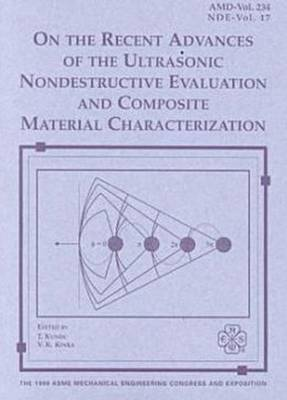 On the Recent Advances of the Ultrasonic Evaluation and Composite Material Characterization (Paperback)
