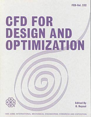 CFD for Design and Optimization International Mechanical Engineering Congress and Exposition, San Francisco, California, November 12-17, 1995 - FED (Paperback)