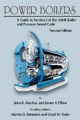 Power Boilers: A Guide to Section I of the ASME Boiler and Pressure Vessel Code (Hardback)