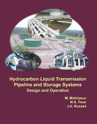 Hydrocarbon Liquid Transmission Pipeline and Storage Systems: Design and Operation (Hardback)