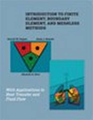 Introduction to Finite Element, Boundary Element, and Meshless Methods: With Applications to Heat Transfer and Fluid Flow (Hardback)