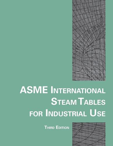 ASME International Steam Tables for Industrial Use - CRTD Center for Research and Technology Development (Paperback)