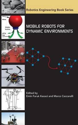Mobile Robots for Dynamic Environments - Robotics Engineering Book Series (Hardback)