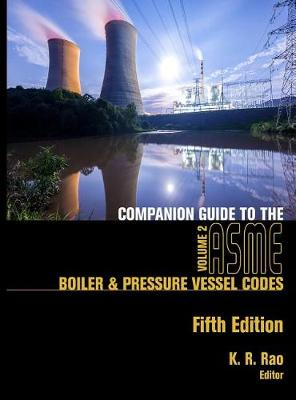 Companion Guide to the ASME Boiler and Pressure Vessel and Piping Codes, Volume 2 (Hardback)