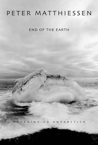 End Of The EarthVoyaging to Antartica (Hardback)