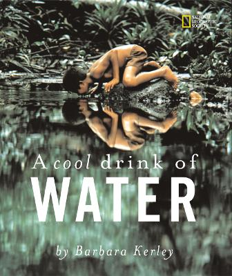 A Cool Drink of Water - Barbara Kerley Photo Inspirations (Paperback)