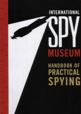 Handbook Of Practical Spying (Paperback)