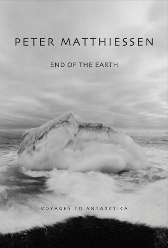 End Of The Earth Voyaging to Antarctica (Paperback)