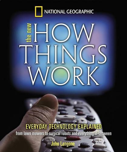 The New How Things Work: From Lawn Mowers to Surgical Robots and Everthing in Between (Hardback)