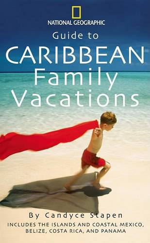 """""""National Geographic"""" Guide to Caribbean Family Vacations (Paperback)"""