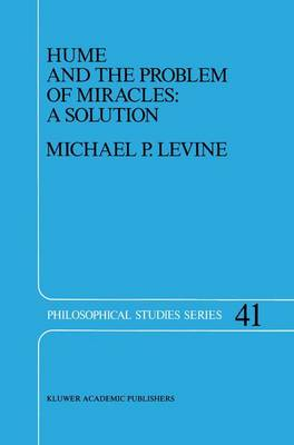 Hume and the Problem of Miracles: A Solution - Philosophical Studies Series 41 (Hardback)