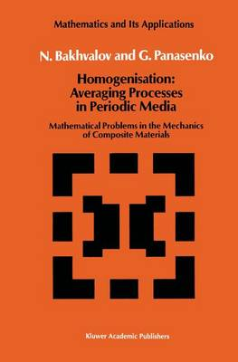 Homogenisation: Averaging Processes in Periodic Media: Mathematical Problems in the Mechanics of Composite Materials - Mathematics and its Applications 36 (Hardback)