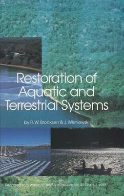 Restoration of Aquatic and Terrestrial Systems: Proceedings of a Special Water Quality Session Dealing with the Restoration of Acidified Waters in conjunction with the Annual Meeting of the North American Fisheries Society held in Toronto, Ontario, Canada, 12-15 September 1988 (Hardback)