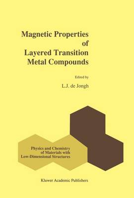 Magnetic Properties of Layered Transition Metal Compounds - Physics and Chemistry of Materials with Low-Dimensional Structures 9 (Hardback)