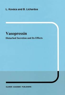Vasopressin: Disturbed Secretion and Its Effects - Developments in Nephrology 25 (Hardback)