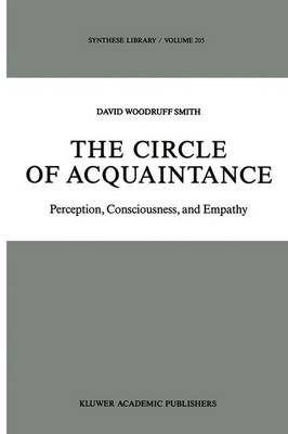 The Circle of Acquaintance: Perception, Consciousness, and Empathy - Synthese Library 205 (Hardback)