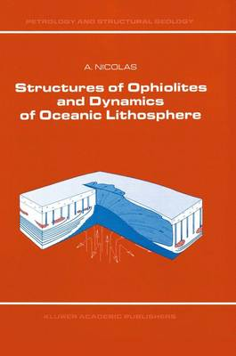 Structures of Ophiolites and Dynamics of Oceanic Lithosphere - Petrology and Structural Geology 4 (Hardback)