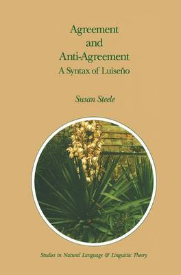 Agreement and Anti-Agreement: A Syntax of Luiseno - Studies in Natural Language and Linguistic Theory 17 (Hardback)