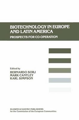 Biotechnology in Europe and Latin America: Prospects for Co-operation (Hardback)