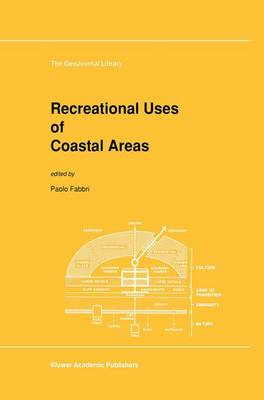Recreational Uses of Coastal Areas: A Research Project of the Commission on the Coastal Environment, International Geographical Union - GeoJournal Library 12 (Hardback)