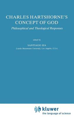 Charles Hartshorne's Concept of God: Philosophical and Theological Responses - Studies in Philosophy and Religion 12 (Hardback)