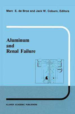 Aluminum and renal failure - Developments in Nephrology 26 (Hardback)