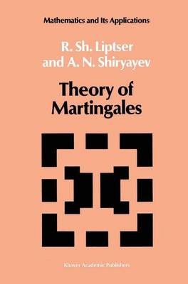 Theory of Martingales - Mathematics and its Applications 49 (Hardback)
