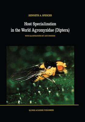 Host Specialization in the World Agromyzidae (Diptera) - Series Entomologica 45 (Hardback)