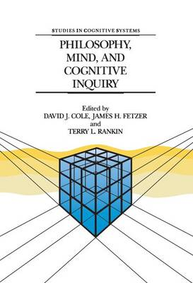 Philosophy, Mind, and Cognitive Inquiry: Resources for Understanding Mental Processes - Studies in Cognitive Systems 3 (Hardback)