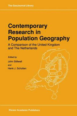 Contemporary Research in Population Geography: A Comparison of the United Kingdom and The Netherlands - GeoJournal Library 14 (Hardback)