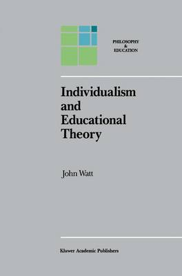 Individualism and Educational Theory - Philosophy and Education 2 (Hardback)