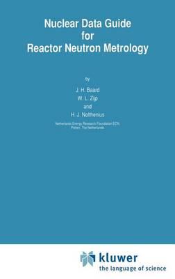 Nuclear Data Guide for Reactor Neutron Metrology (Hardback)