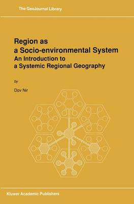 Region as a Socio-environmental System: An Introduction to a Systemic Regional Geography - GeoJournal Library 16 (Hardback)