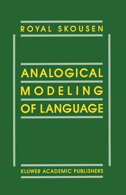 Analogical Modeling of Language (Hardback)