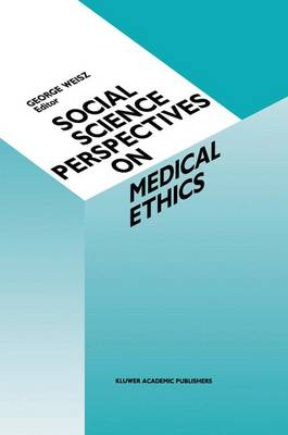 Social Science Perspectives on Medical Ethics - Culture, Illness and Healing 16 (Hardback)