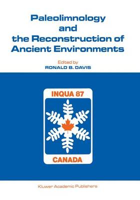Paleolimnology and the Reconstruction of Ancient Environments: Paleolimnology Proceedings of the XII INQUA Congress (Hardback)