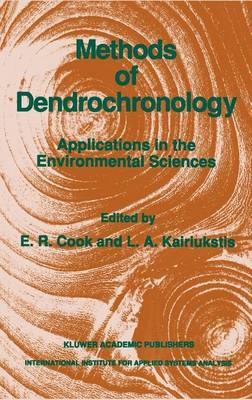 Methods of Dendrochronology: Applications in the Environmental Sciences (Hardback)