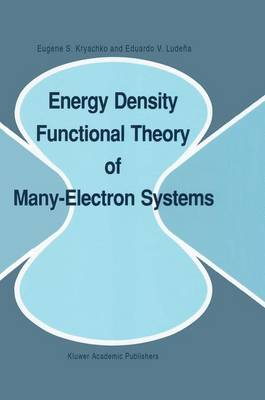 Energy Density Functional Theory of Many-Electron Systems - Understanding Chemical Reactivity 4 (Hardback)