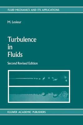 Turbulence in Fluids: Stochastic and Numerical Modelling - Fluid Mechanics and its Applications 1 (Hardback)