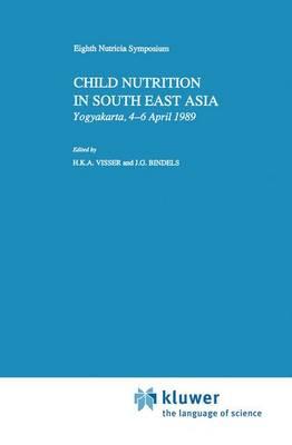 Child Nutrition in South East Asia: Yogyakarta, 4-6 April 1989 - Nutricia Symposia (Hardback)