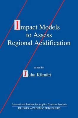 Impact Models to Assess Regional Acidification (Hardback)