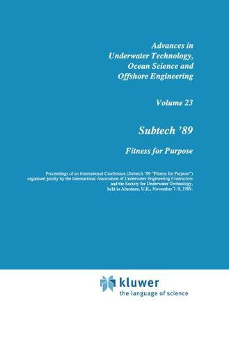 Subtech '89: Fitness for Purpose - Advances in Underwater Technology, Ocean Science and Offshore Engineering 23 (Hardback)